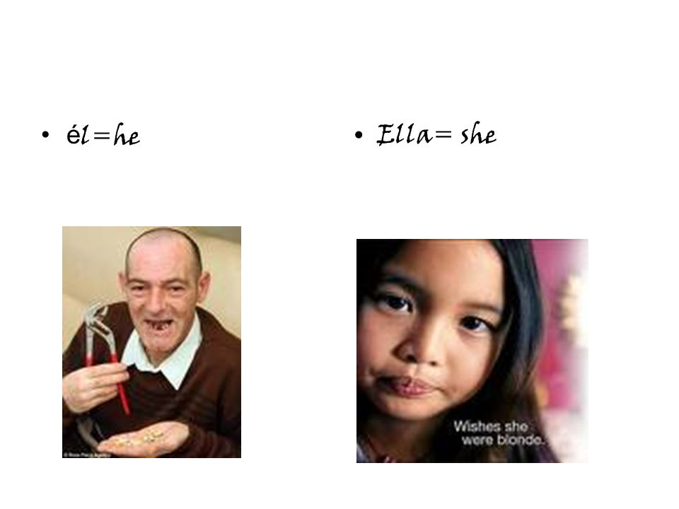 é l=heElla= she