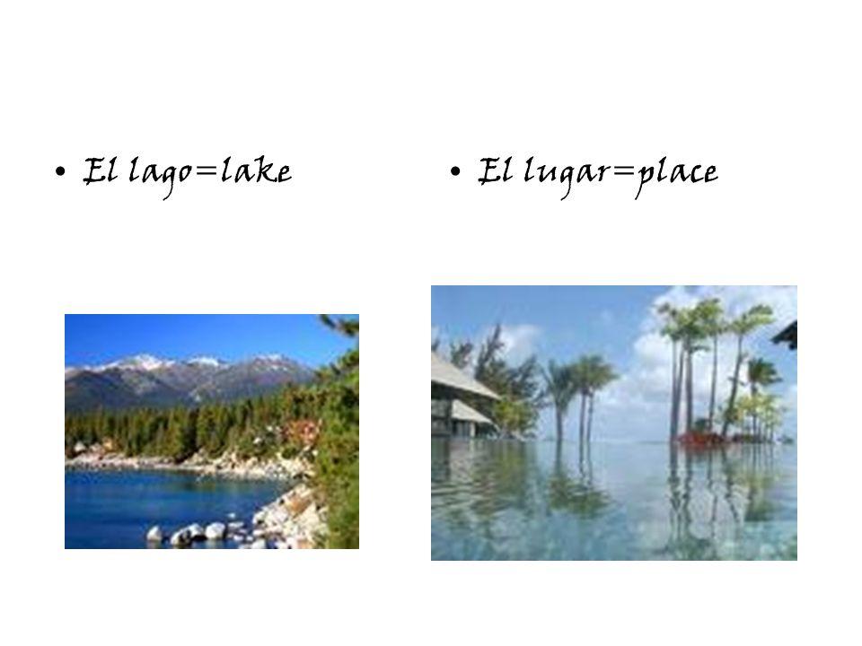 El lago=lakeEl lugar=place