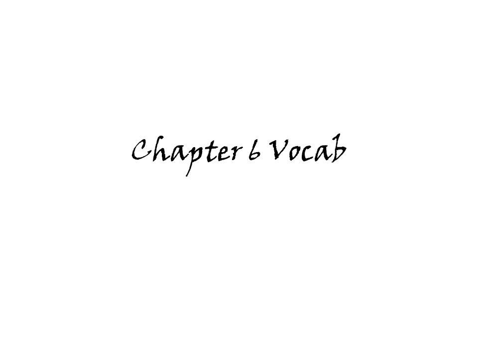 Chapter 6 Vocab