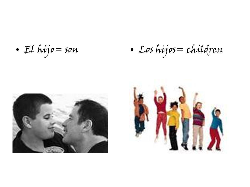 El hijo= sonLos hijos= children