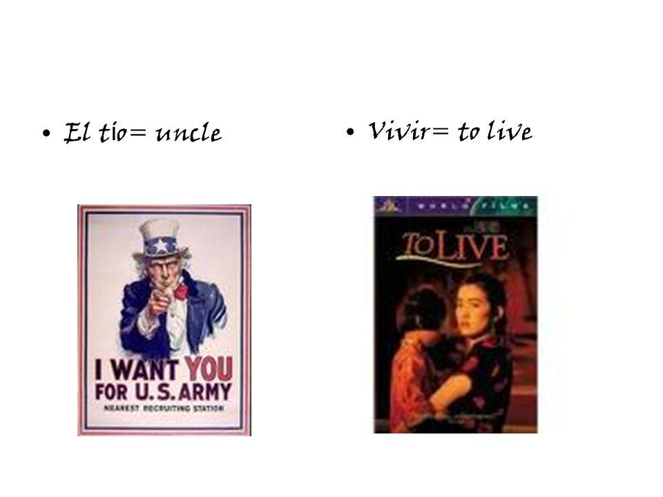 El t í o= uncleVivir= to live