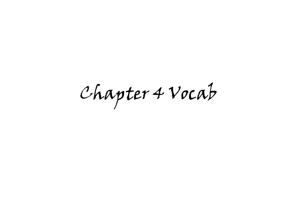Chapter 4 Vocab