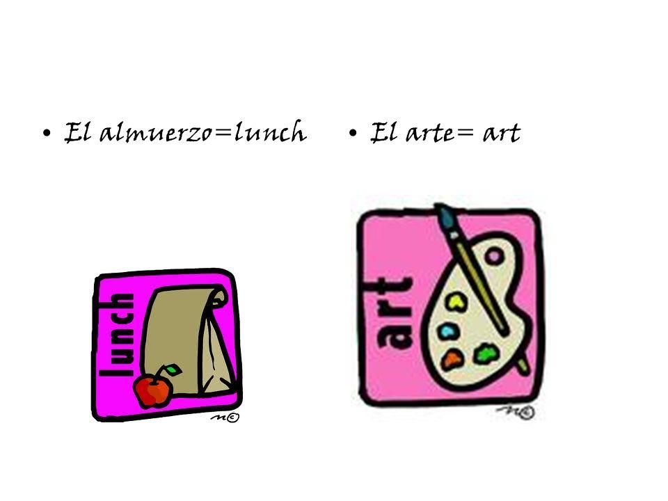 El almuerzo=lunchEl arte= art