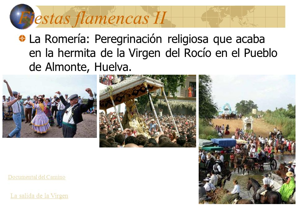 Fiestas flamencas II La Romería: Peregrinación religiosa que acaba en la hermita de la Virgen del Rocío en el Pueblo de Almonte, Huelva. Documental de