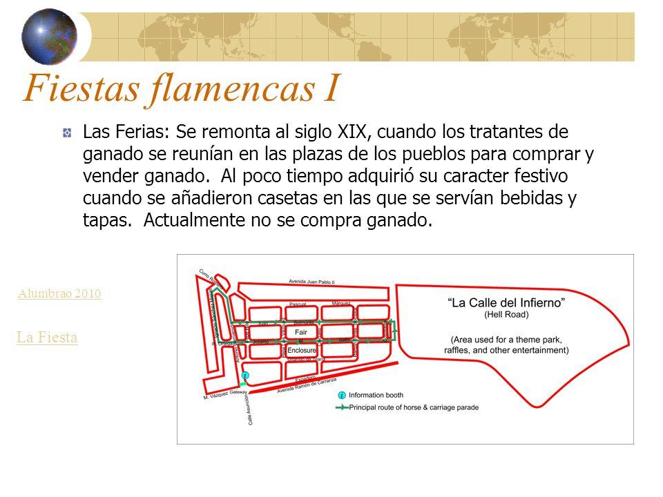 Fiestas flamencas I Las Ferias: Se remonta al siglo XIX, cuando los tratantes de ganado se reunían en las plazas de los pueblos para comprar y vender