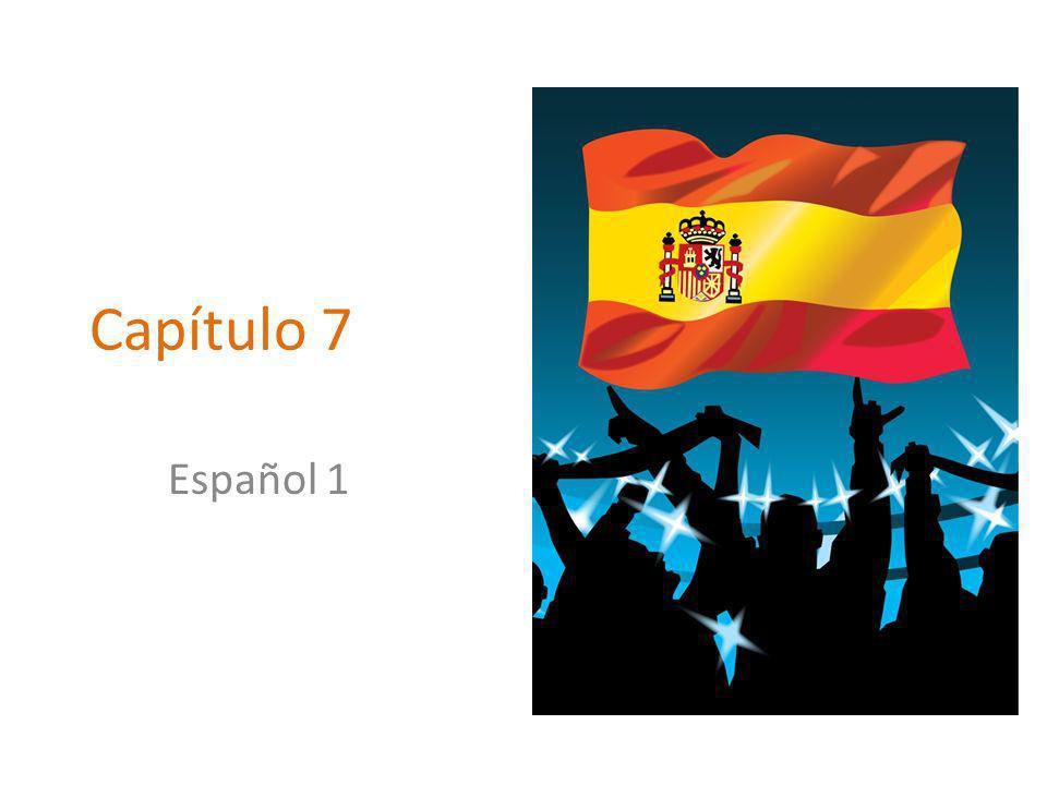 Capítulo 7 Español 1