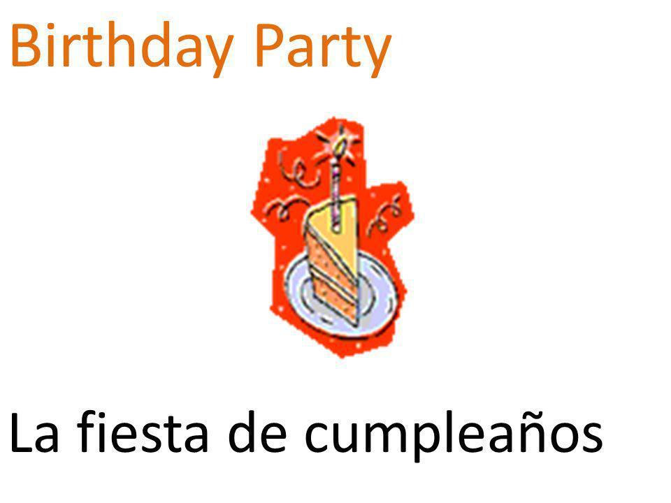 Birthday Party La fiesta de cumpleaños