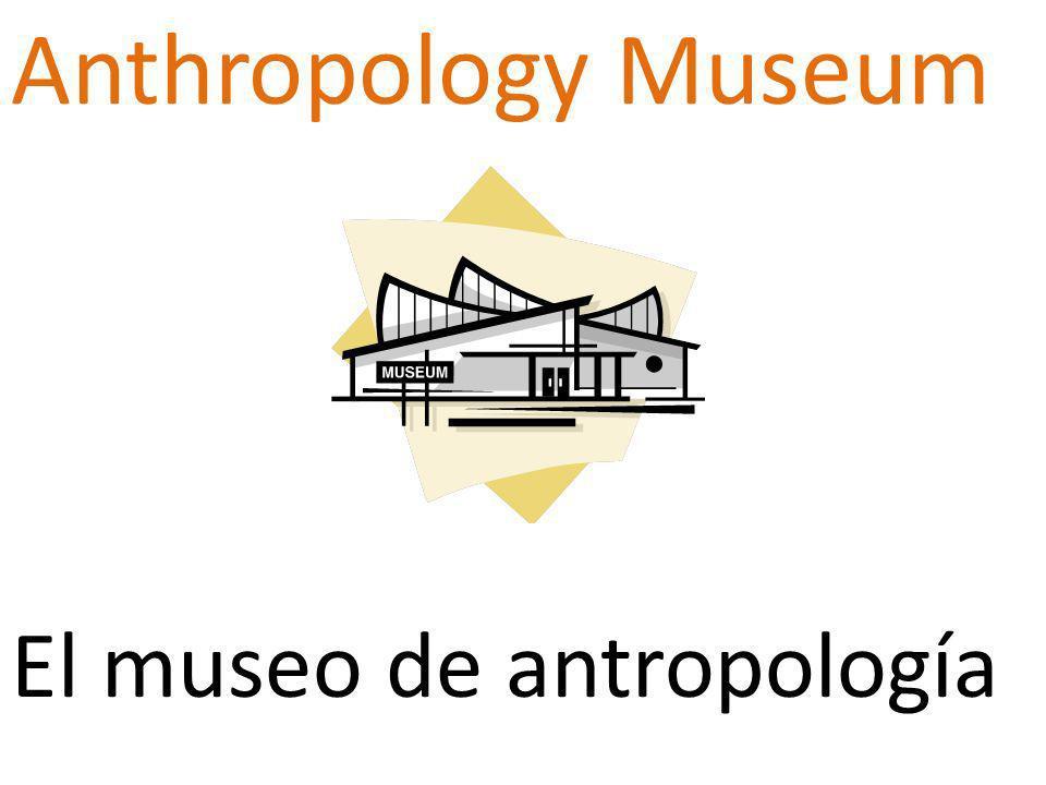 Anthropology Museum El museo de antropología