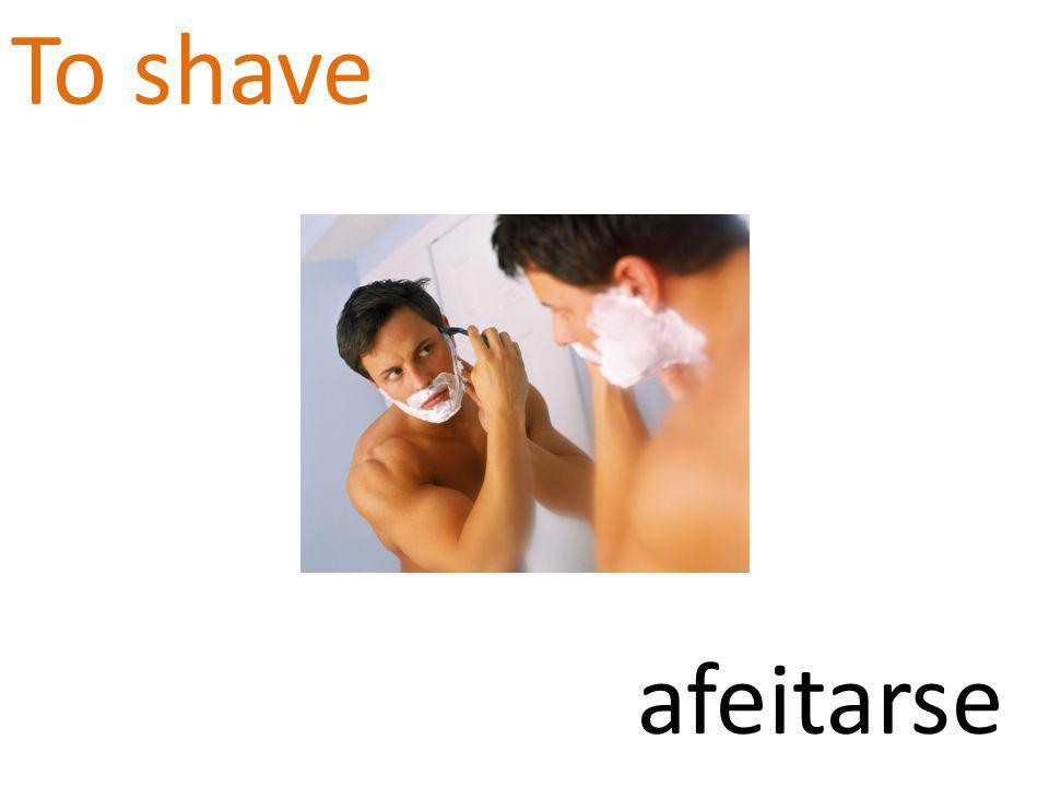 To shave afeitarse