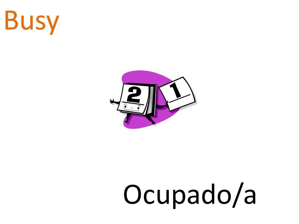 Busy Ocupado/a