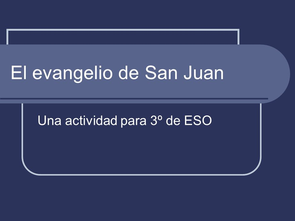 El evangelio de San Juan Una actividad para 3º de ESO