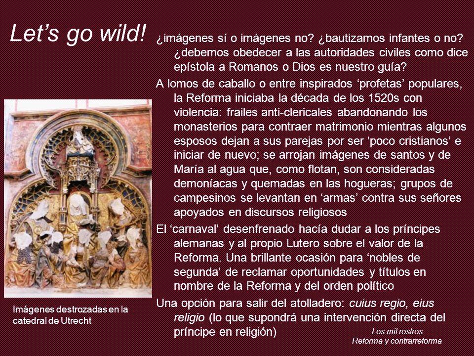 Los mil rostros Reforma y contrarreforma Lets go wild.