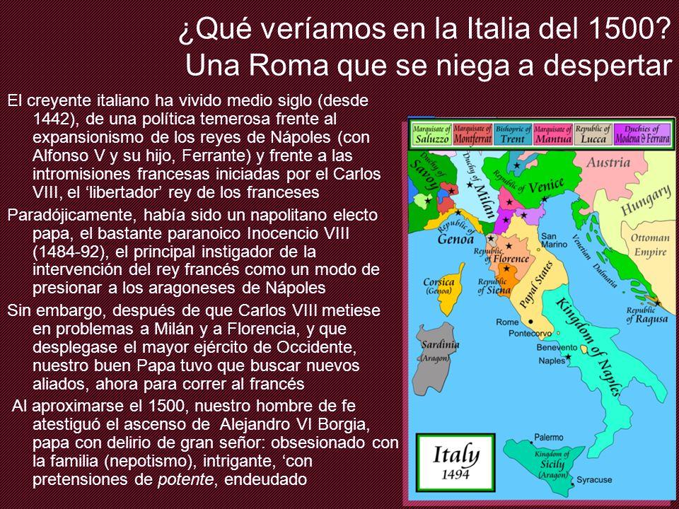 Los mil rostros Reforma y contrarreforma ¿Qué veríamos en la Italia del 1500.