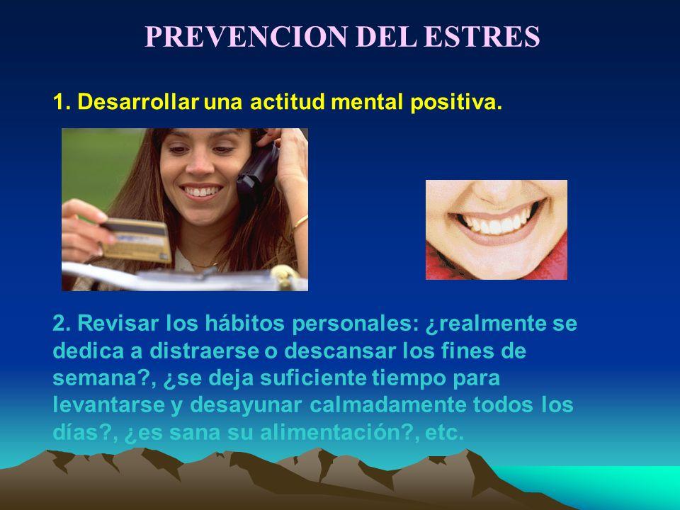 1.Desarrollar una actitud mental positiva. 2.