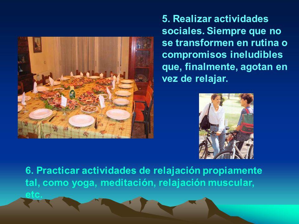 5.Realizar actividades sociales.