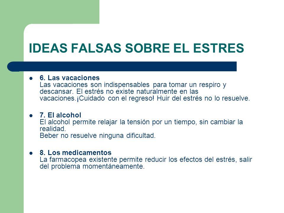 IDEAS FALSAS SOBRE EL ESTRES 6.