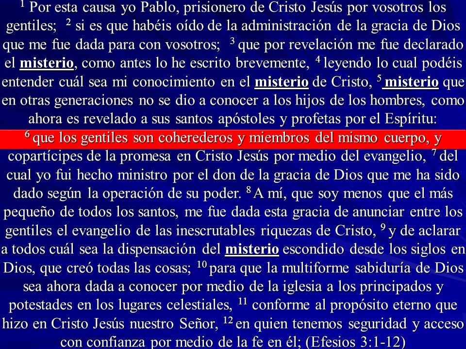 1 Por esta causa yo Pablo, prisionero de Cristo Jesús por vosotros los gentiles; 2 si es que habéis oído de la administración de la gracia de Dios que