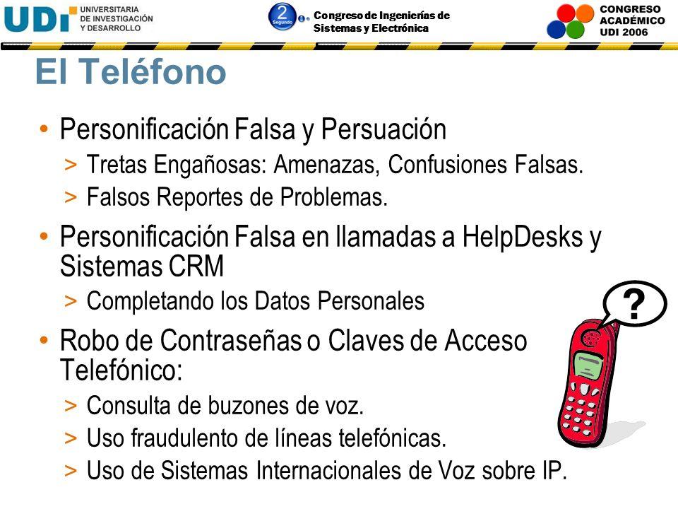 Congreso de Ingenierías de Sistemas y Electrónica Técnicas de Ingeniería Social (Invasivas o Directas o Físicas) El Teléfono El Sitio de Trabajo La Ba