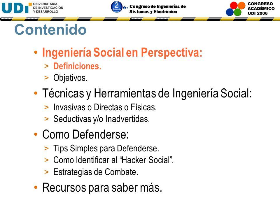 Congreso de Ingenierías de Sistemas y Electrónica Contenido Ingeniería Social en Perspectiva: > Definiciones.