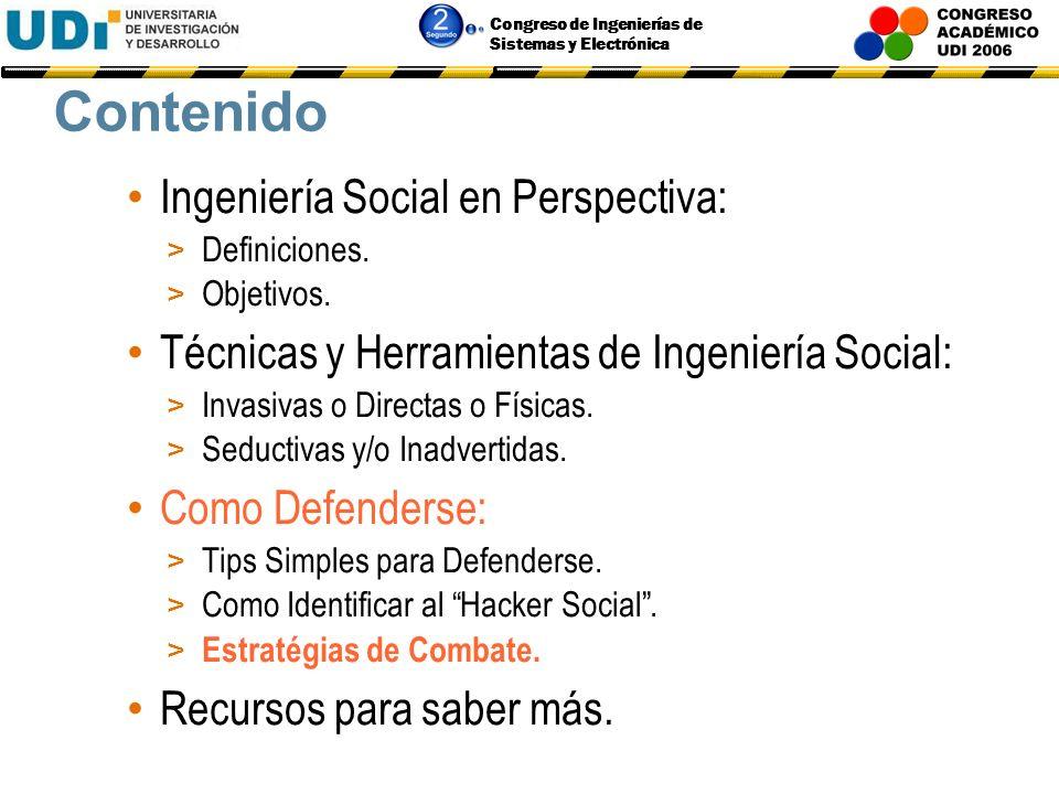 Congreso de Ingenierías de Sistemas y Electrónica Como Identificar al Hacker Social. En los ataques telefónicos, se aprovechan del hecho de la mayor c