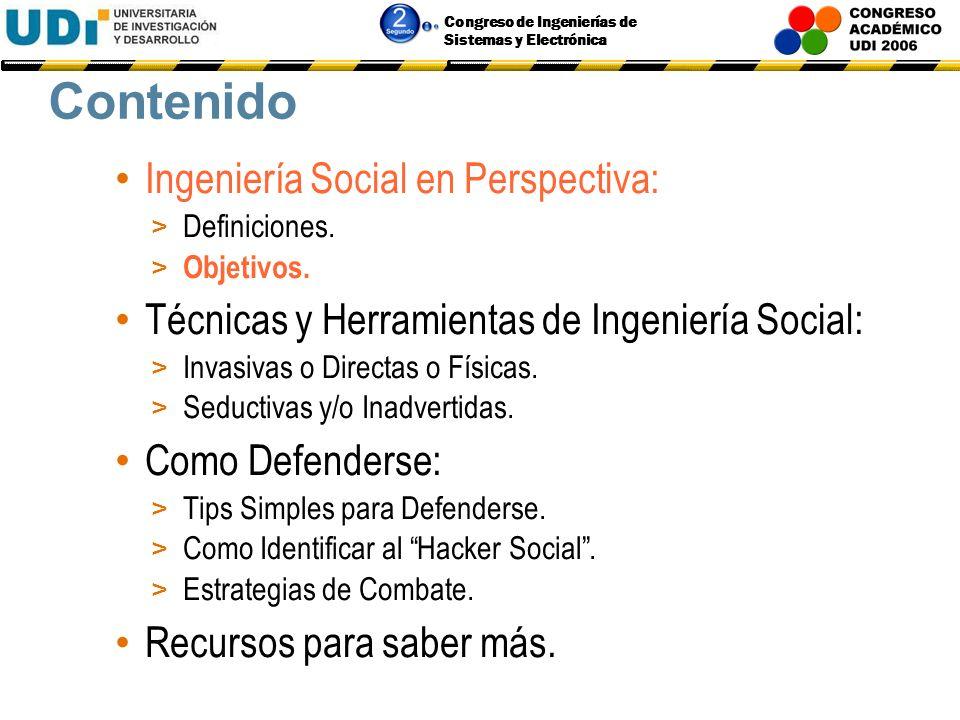 Congreso de Ingenierías de Sistemas y Electrónica Definiciones La ingeniería social consiste en la manipulación de las personas para que voluntariamen
