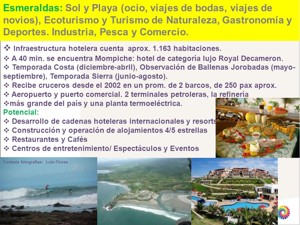 Esmeraldas: Sol y Playa (ocio, viajes de bodas, viajes de novios), Ecoturismo y Turismo de Naturaleza, Gastronomía y Deportes. Industria, Pesca y Come