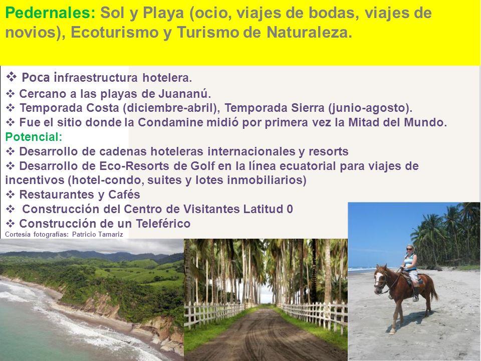Pedernales: Sol y Playa (ocio, viajes de bodas, viajes de novios), Ecoturismo y Turismo de Naturaleza. Poca i nfraestructura hotelera. Cercano a las p