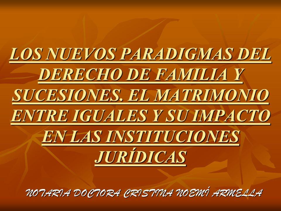 LOS NUEVOS PARADIGMAS DEL DERECHO DE FAMILIA Y SUCESIONES.