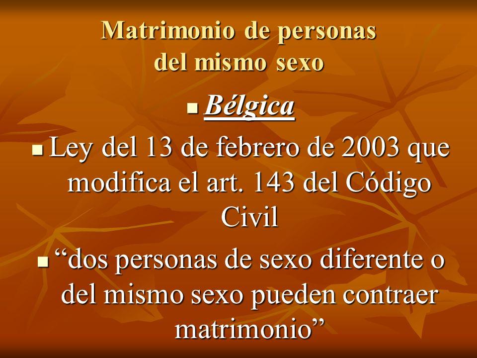 Matrimonio de personas del mismo sexo Bélgica Bélgica Ley del 13 de febrero de 2003 que modifica el art.