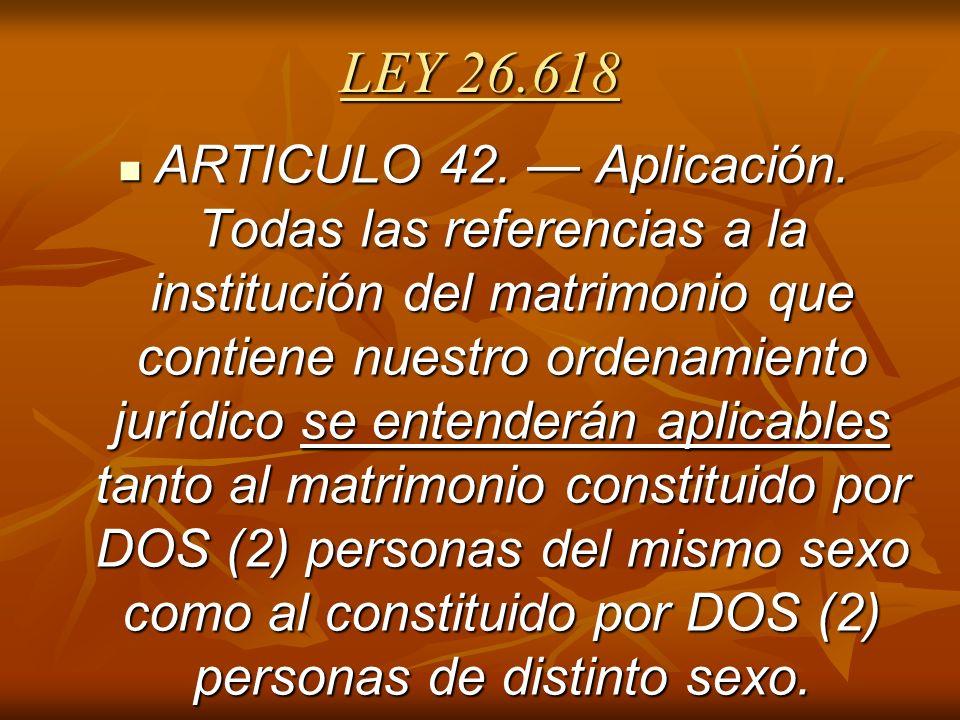 LEY 26.618 ARTICULO 42.Aplicación.