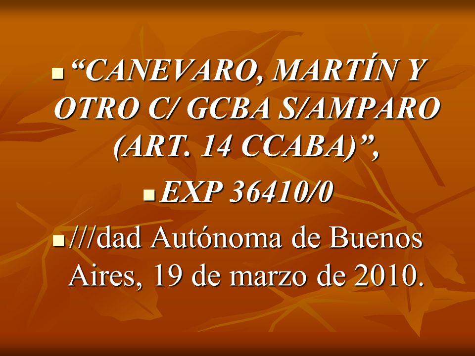 CANEVARO, MARTÍN Y OTRO C/ GCBA S/AMPARO (ART.