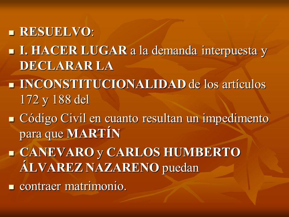 RESUELVO: RESUELVO: I.HACER LUGAR a la demanda interpuesta y DECLARAR LA I.