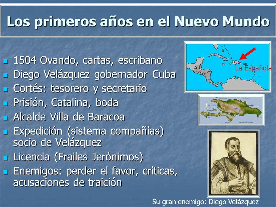 Los primeros años en el Nuevo Mundo 1504 Ovando, cartas, escribano 1504 Ovando, cartas, escribano Diego Velázquez gobernador Cuba Diego Velázquez gobe