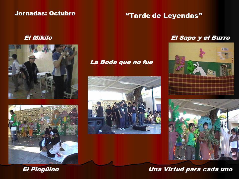 Jornadas: Octubre Tarde de Leyendas El Mikilo El Pingüino La Boda que no fue El Sapo y el Burro Una Virtud para cada uno