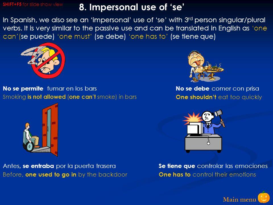 Main menu 7. Passive use of se part 2 En el pasado se sabía poco de la astronomía Los españoles se consideran católicosJirafa no se escribe con una g