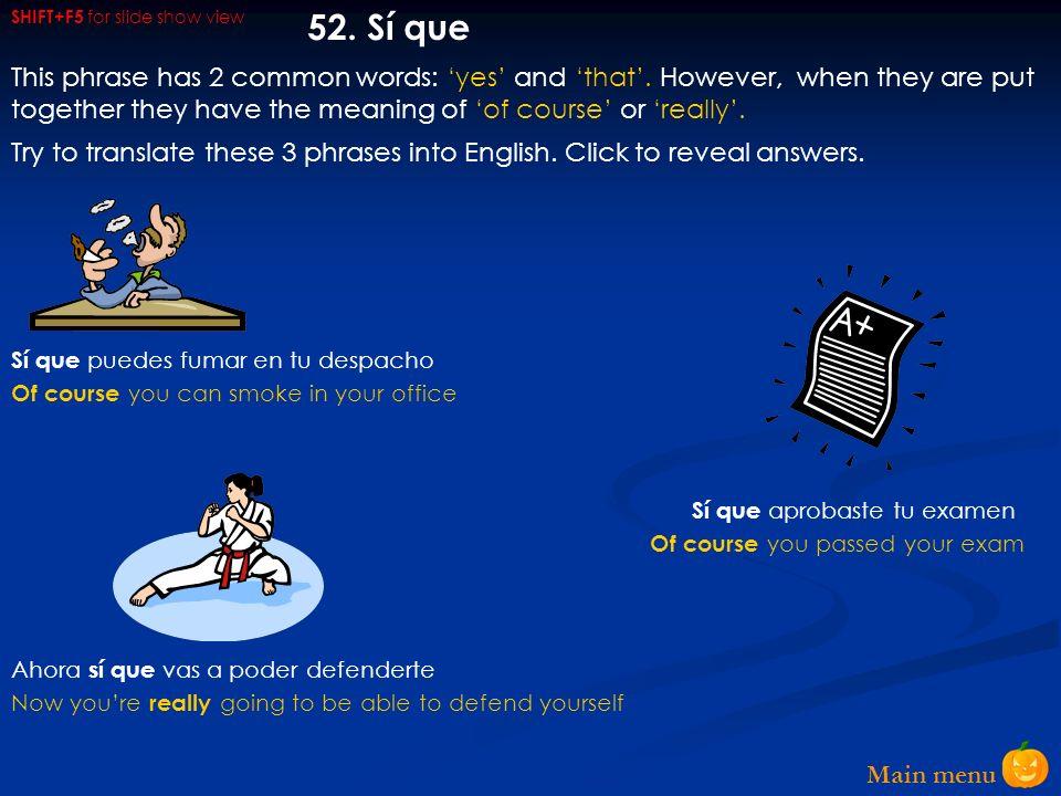 Main menu 51. Ver /Oír + infinitive Vimos cantar a Shakira en Madrid Le vi interrogar al testigo durante el juicio Les oí gritar por miedo Oigo acerca