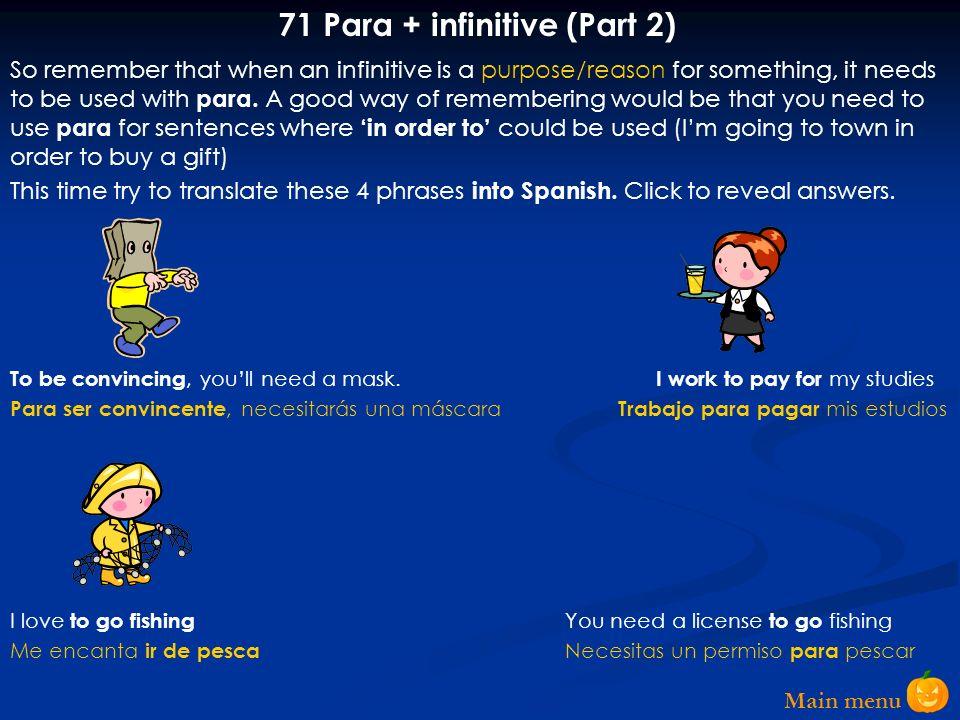 Main menu 70.Para + infinitive (part 1) Me gusta jugar al tenis.