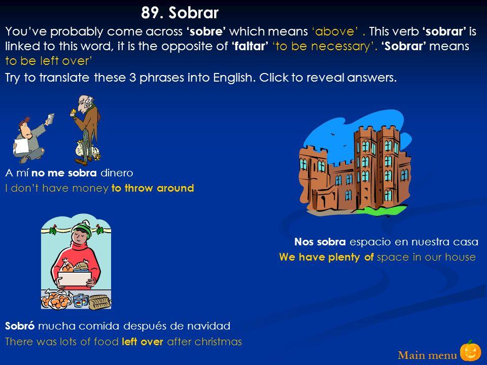 Main menu 88. Premiar/Regalar/Retratar….. Le premiaron por ayudar a los pobres Retrató a su hermano durante las vacaciones Regalaban globos en la play