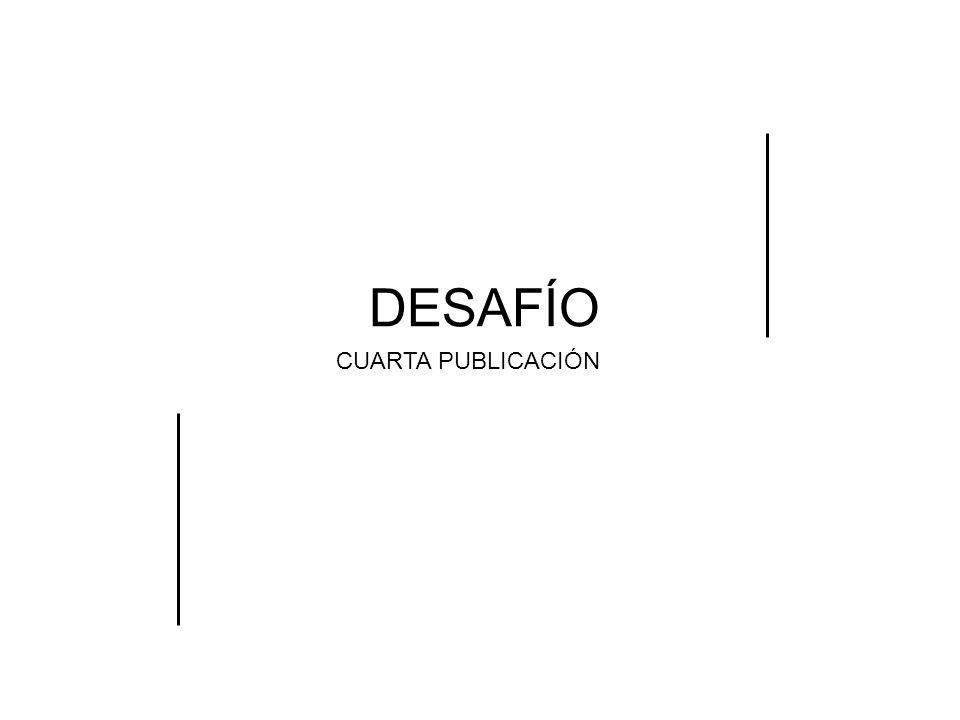 DESAFÍO CUARTA PUBLICACIÓN