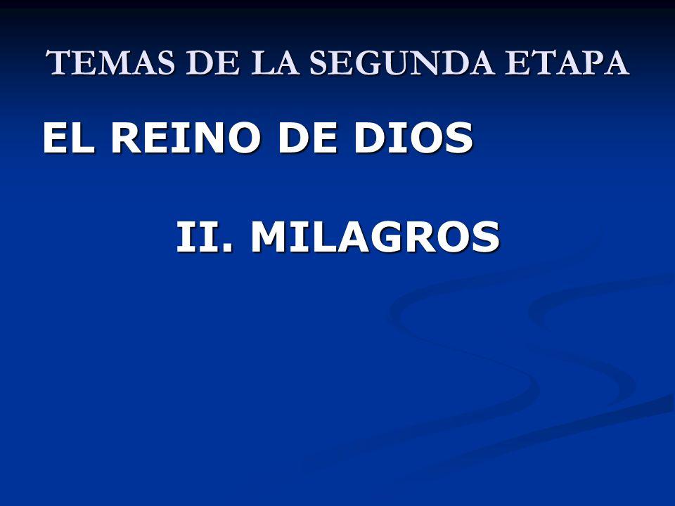 TEMAS DE LA SEGUNDA ETAPA EL REINO DE DIOS III. EL CAMINO DE LAS BIEAVENTURANZAS