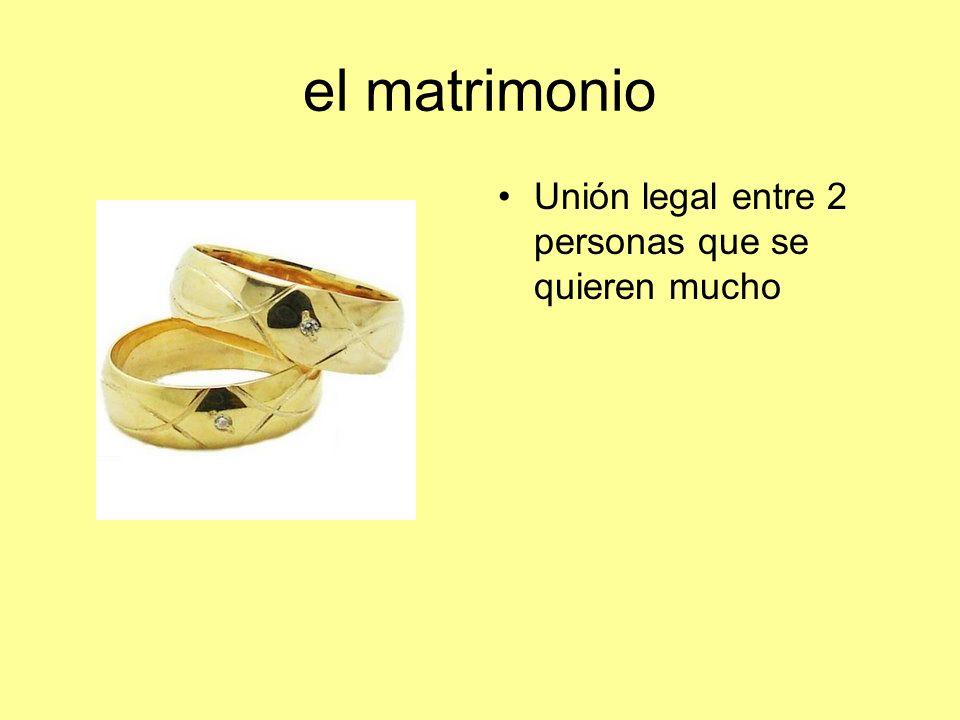 el matrimonio Unión legal entre 2 personas que se quieren mucho