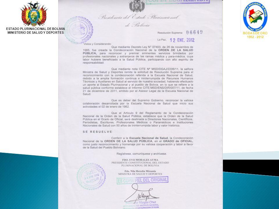 ESTADO PLURINACIONAL DE BOLIVIA MINISTERIO DE SALUD Y DEPORTES BODAS DE ORO 1962 - 2012