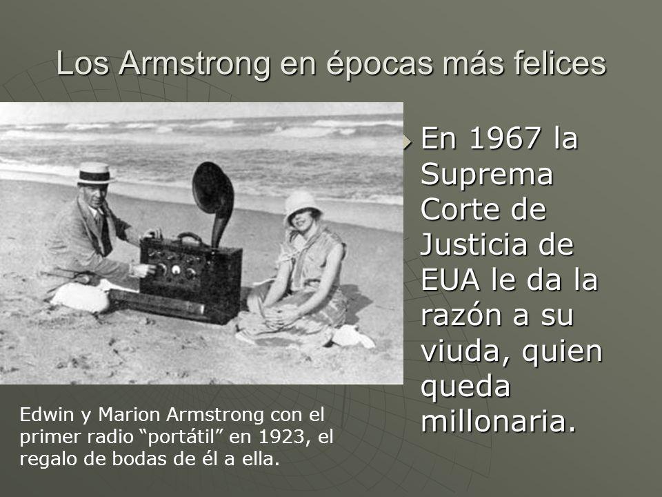 Los Armstrong en épocas más felices En 1967 la Suprema Corte de Justicia de EUA le da la razón a su viuda, quien queda millonaria. En 1967 la Suprema