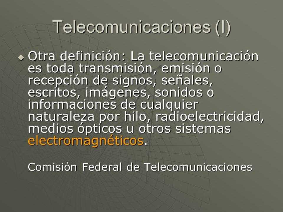 Telecomunicaciones (I) Ejemplos de telecomunicaciones: El teléfono común o bien el celular, las estaciones de radio y televisión, el internet, el correo electrónico, la radioastronomía… Ejemplos de telecomunicaciones: El teléfono común o bien el celular, las estaciones de radio y televisión, el internet, el correo electrónico, la radioastronomía… Ejemplos de cosas que NO son telecomunicaciones: le grito a mi vecino desde mi casa, el repartidor de pizzas me trae una a la casa, las palomas mensajeras… Ejemplos de cosas que NO son telecomunicaciones: le grito a mi vecino desde mi casa, el repartidor de pizzas me trae una a la casa, las palomas mensajeras…