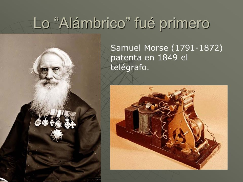 Lo Alámbrico fué primero Alexander Graham-Bell (1847-1922) patenta en 1876 la invención del teléfono.