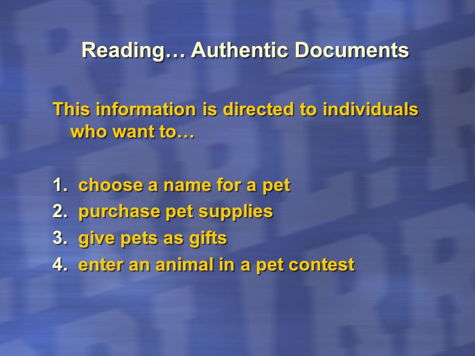 Reading… Authentic Documents This information is directed to individuals who want to… 1. choose a name for a pet 2. purchase pet supplies 3. give pets