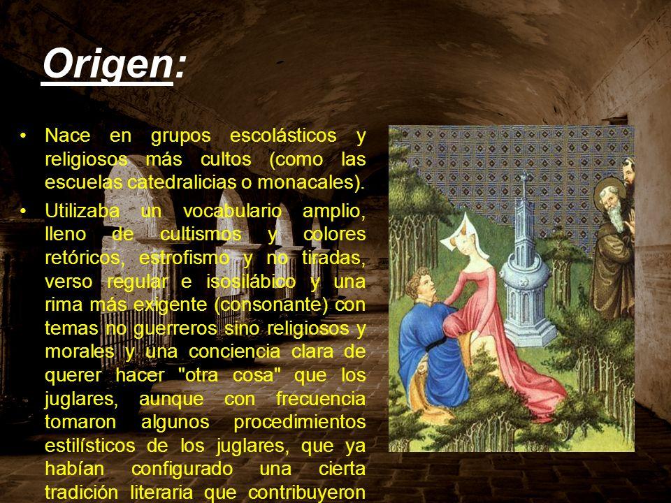 Origen: Nace en grupos escolásticos y religiosos más cultos (como las escuelas catedralicias o monacales). Utilizaba un vocabulario amplio, lleno de c