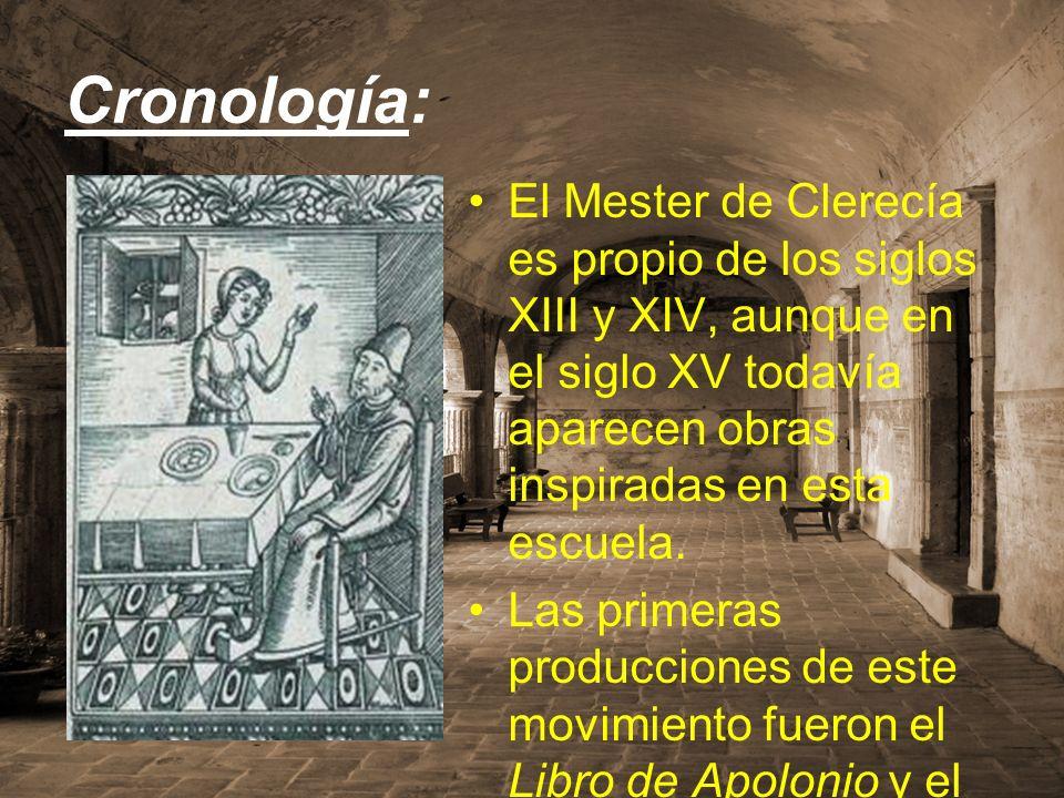 Cronología: El Mester de Clerecía es propio de los siglos XIII y XIV, aunque en el siglo XV todavía aparecen obras inspiradas en esta escuela. Las pri
