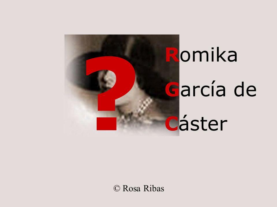 © Rosa Ribas ? Romika García de Cáster