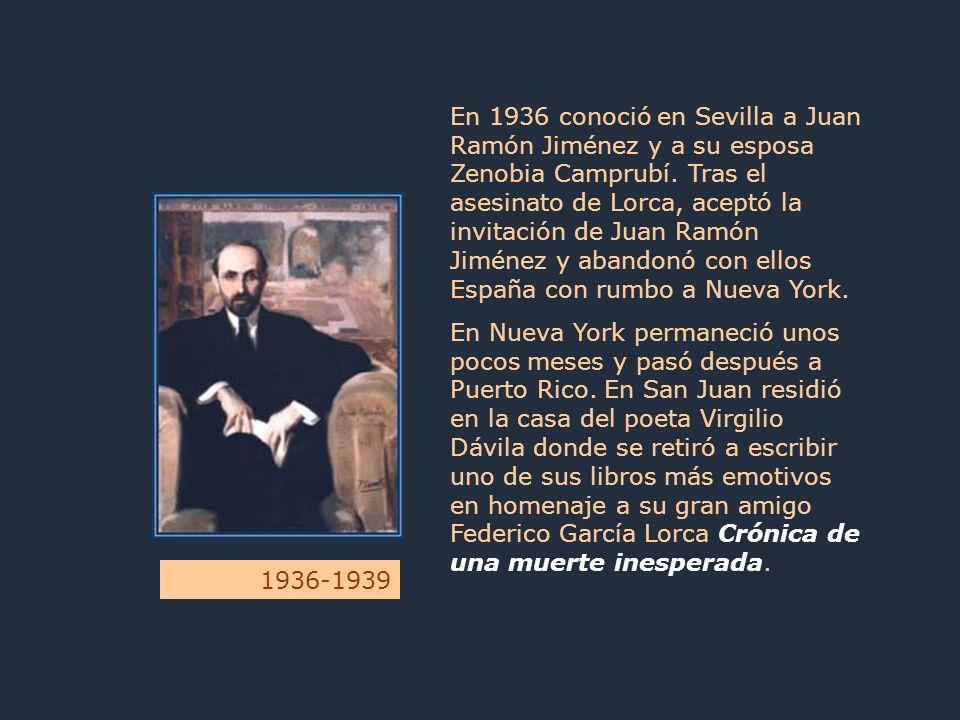 En 1936 conoció en Sevilla a Juan Ramón Jiménez y a su esposa Zenobia Camprubí. Tras el asesinato de Lorca, aceptó la invitación de Juan Ramón Jiménez
